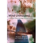 Mind unmasked: a political phenomenology of consciousness
