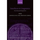 Interfaces in Linguistics. New Research Perspectives