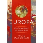 Europa. How Europe shaped the Modern World