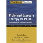 Prolonged Exposure Therapy for PTSD: Emotional Processing of Traumatic Experiences, Therapist Guide (Treatments That Work)