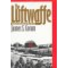 The luftwaffe. Creating the operational Air war 1918-1940