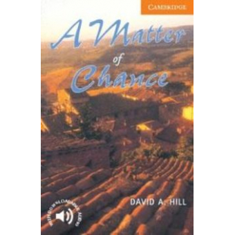A Matter of Chance. Camb. Engl. Readers level 4