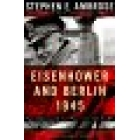 Eisenhower and Berlin,1945 (The decision to halt at the Elbe)