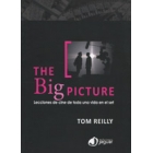 The Big picture. Lecciones de cine de toda una vida en el set
