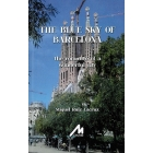 The Blue Sky of Barcelona: The Romance of a wonderful city