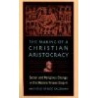 The Making of a christian aristocracy : social and religious change in the western Roman Empire