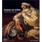 Acteurs en scéne: regards de photographes (Catalogue de l'Exposition, Bibliothèque Nationale de France 2008)