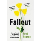 Fallout. disasters, lies and the legacy of the nuclear age