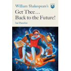 Wiliam Shakespeare's. Get Thee Back To The Future