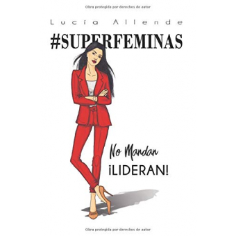 #SUPERFÉMINAS..no mandan, ¡lideran!