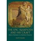 The epic rhapsode and his craft: homeric performance in a diachronic perspective