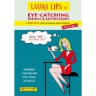 Laura Lips in Eye-Catching Idioms and Expressions