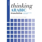 Thinking Arabic Translation A Course in Translation Method: Arabic to English