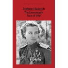 The Unwomanly Face Of War (Penguin Classics)