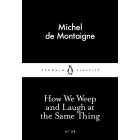 How We Weep and Laugh at the Same Thing (Little Black Classics #29)
