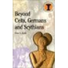 Beyond celts, germans and scytians (Archaeology and identity in Iron Age Europe)