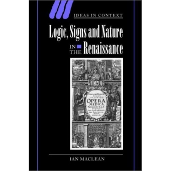 Logic, signs and nature in the Renaissance (The case of learned medicine)