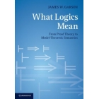 What logic means: from proof theory to model-theoretic semantics