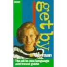 Get by in German. The all-in-one travel guide. book + cassette