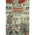 Weapons & Warfare in Renaissance Europe