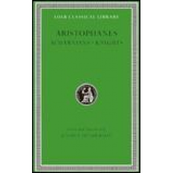 Acharnians.Knights. (Ed. and translated by Jeffrey Henderson)