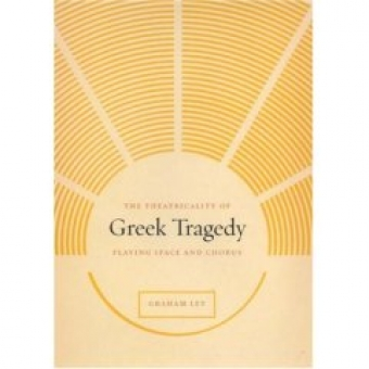 The theatricality of greek tragedy: playing space and chorus