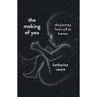 The making of you. A scientific journey