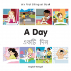 My First Bilingual Book-A Day (English-Bengali)